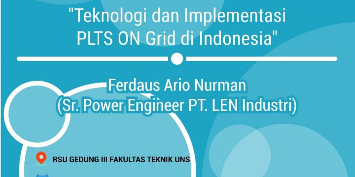 "Kuliah Tamu PT. Len Industri ""Teknologi dan Implementasi PLTS On Grid Di Indonesia"""